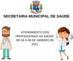 ATENDIMENTO DOS PROFISSIONAIS DA SAÚDE DE 04 À 08 DE JANEIRO DE 2021.