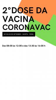 SEGUNDA DOSE DA CORONAVAC PARA QUEM SE VACINOU DIA 05/08